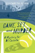 Game, Set and Murder (A Mystery For D I Costello Series)