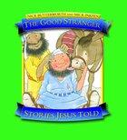 The Good Stranger (Stories Jesus Told Series)