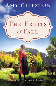 The Fruits of Fall (Season Of An Amish Garden Series)