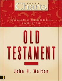 Chronological and Background Charts of the Old Testament (Zondervan Charts Series)