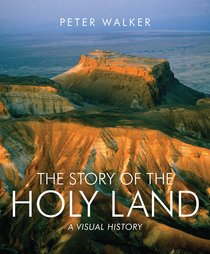 The Story of the Holy Land: A Visual History