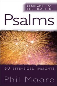 Psalms (Straight To The Heart Of Series)