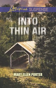 Into Thin Air (Love Inspired Suspense Series)