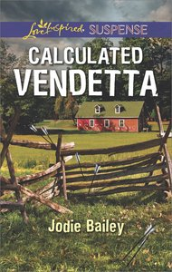 Calculated Vendetta (Love Inspired Suspense Series)
