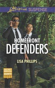 Homefront Defenders (Secret Service Agents) (Love Inspired Suspense Series)