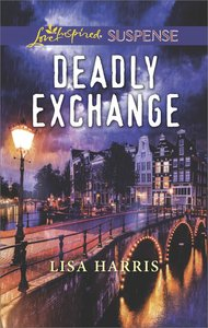 Deadly Exchange (Love Inspired Suspense Series)