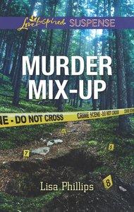 Murder Mix-Up (Secret Service Agents) (Love Inspired Suspense Series)