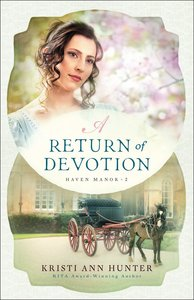 A Hm #02 Return of Devotion (#02 in Haven Manor Series)