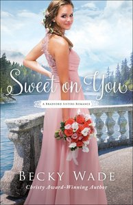 Sweet on You (A Bradford Sisters Romance Book #3) (#03 in Bradford Sisters Romance Series)