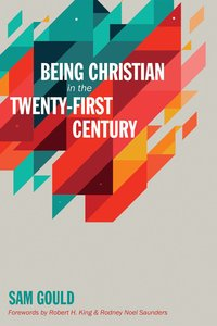 Being Christian in the Twenty-First Century
