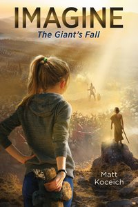 Imagine... the Giants Fall (Imagine... Series)