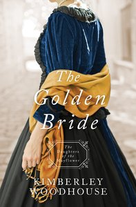 The Golden Bride (#08 in Daughters Of The Mayflower Series)