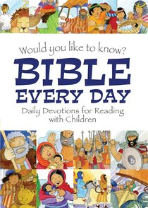 Bible Every Day (Would You Like To Know... Series)