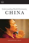 China (Understanding World Christianity Series)