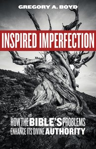 Inspired Imperfection: How the Bibles Problems Enhance Its Divine Authority