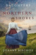 Daughters of Northern Shores (#02 in Blackbird Mountain Novel Series)