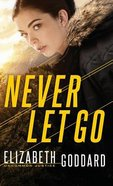 Never Let Go (#01 in Uncommon Justice Series)
