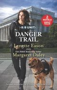 Danger Trail: Trail of Evidence/Security Breach (2 Books in 1) (Love Inspired Suspense Series)