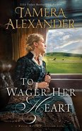 To Wager Her Heart (Unabridged, 12 CDS) (#03 in Belle Meade Plantation Audio Series)