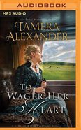 To Wager Her Heart (Unabridged, MP3) (#03 in Belle Meade Plantation Audio Series)