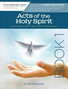 Acts of the Holy Spirit 12-Week Interactive Study With Leader Guide (Book 1) (Following God: Through The Bible Series)
