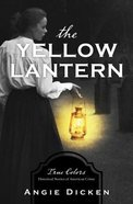 The Yellow Lantern (#03 in True Color Series)