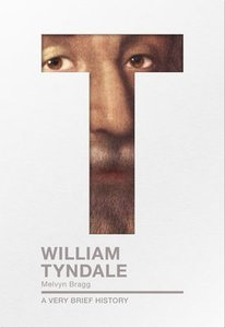 William Tyndale (A Very Brief History Series)