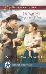 The Nannys Temporary Triplets (Lone Star Cowboy League) (Love Inspired Series Historical)