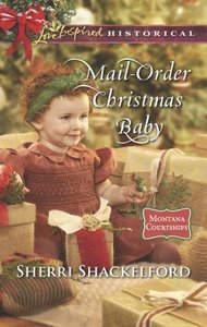 Mail-Order Christmas Baby (Montana Courtships) (Love Inspired Series Historical)