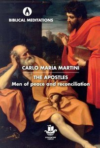 Apostles, The: Men of Peace and Reconciliation (Biblical Meditations Series)