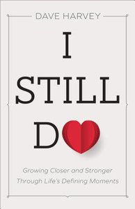 I Still Do: Growing Closer and Stronger Through Lifes Defining Moments