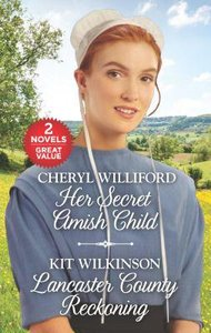 Her Secret Amish Child and Lancaster County Reckoning (2 Books in 1) (Love Inspired Series)