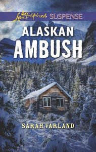 Alaskan Ambush (Love Inspired Suspense Series)