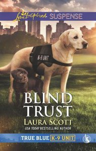 Blind Trust (True Blue K-9 Unit) (Love Inspired Suspense Series)