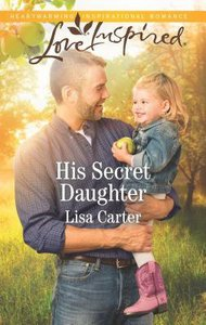 His Secret Daughter (Love Inspired Series)