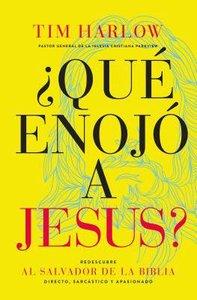 Que Enojo a Jesus? (Did Jesus Ever Get Angry)