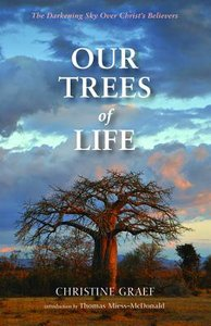 Our Trees of Life: The Darkening Sky Over Christs Believers