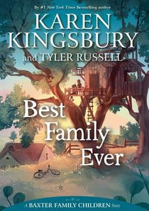 Best Family Ever (#01 in Baxter Family Childrens Story Series)