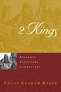2 Kings (Reformed Expository Commentary Series)