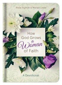How God Grows a Woman of Faith: A Devotional