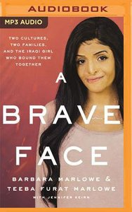 A Brave Face: Two Cultures, Two Families, and the Iraqi Girl Who Bound Them Together (Unabridged, Mp3)