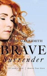 Brave Surrender: Let Gods Love Rewrite Your Story (Unabridged, 5 Cds)