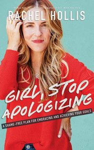 Girl, Stop Apologizing: A Shame-Free Plan For Embracing and Achieving Your Goals (Unabridged, 6 Cds)