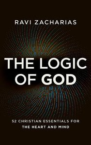 The Logic of God: 52 Christian Essentials For the Heart and Mind (Unabridged, 4 Cds)