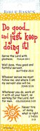 Do Good...And Just Keep Doing It! (10 Pack) (Bible Basics Bookmark Series)