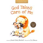 God Takes Care of Me: Psalm 23 (A Childs First Bible Series)