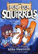 Squirreled Away (#01 in Dead Sea Squirrels Series)