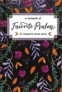 A Bouquet of Favorite Psalms to Inspire Your Soul (A Bouquet Of Collection Series)