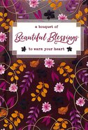 A Bouquet of Beautiful Blessings to Warm Your Heart (A Bouquet Of Collection Series)