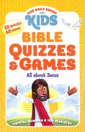 Bible Quizzes & Games: All About Jesus (Our Daily Bread For Kids Series)